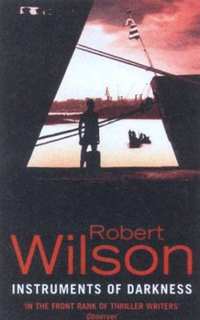 Instruments Of Darkness by Robert Wilson