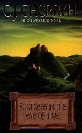 Fortress In The Eye Of Time by C J Cherryh