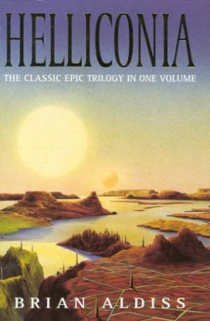 The Helliconia Trilogy Omnibus by Brian Aldiss