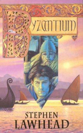 Byzantium by Stephen Lawhead