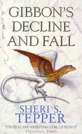 Gibbon's Decline And Fall by Sheri S Tepper