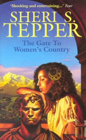 The Gate To Women's Country by Sheri S Tepper