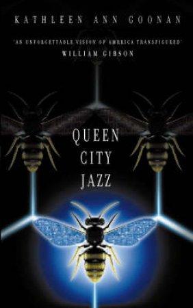 Queen City Jazz by Kathleen Ann Goonan