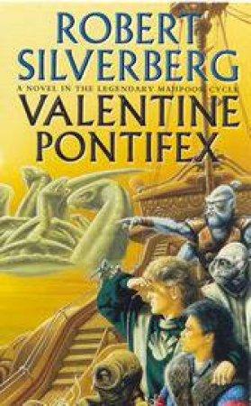 Valentine Pontifex by Robert Silverberg