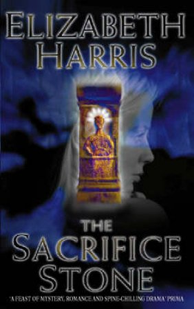 The Sacrifice Stone by Elizabeth Harris