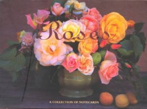 Roses: A Collection Of Notecards by Various
