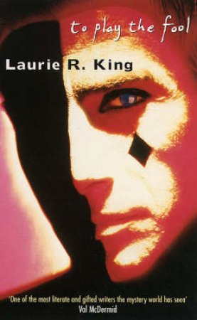 To Play The Fool by Laurie King