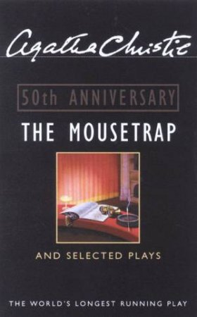 The Mousetrap And Selected Plays - 50th Anniversary Edition by Agatha Christie