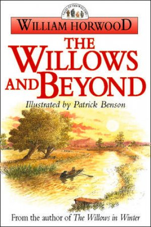 Tales Of The Willows: Willows And Beyond by William Horwood