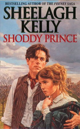 Shoddy Prince by Sheelagh Kelly