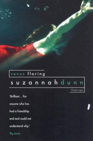 Venus Flaring by Suzannah Dunn