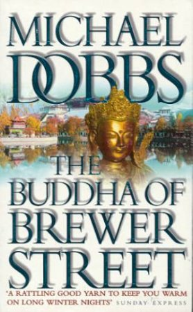 Buddha Of Brewer Street by Michael Dobbs