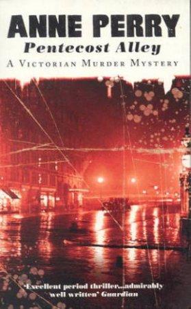 An Inspector Pitt Novel: Pentecost Alley by Anne Perry