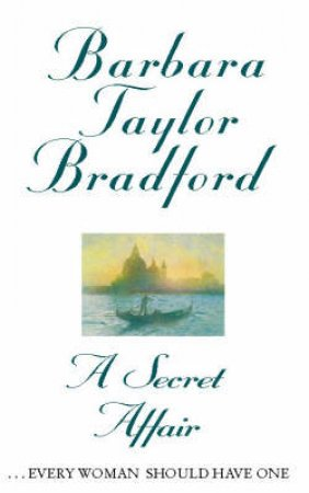 Secret Affair by Barbara Taylor Bradford