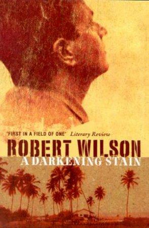 A Darkening Stain by Robert Wilson