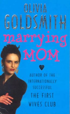 Marrying Mom by Olivia Goldsmith