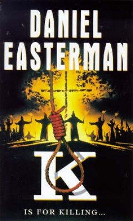 K by Daniel Easterman