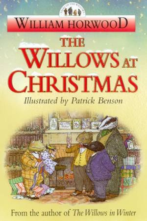 Tales Of The Willows: The Willows At Christmas by William Horwood