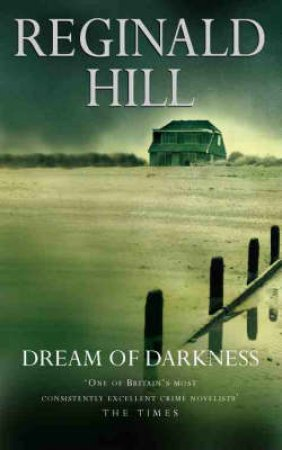 Dream Of Darkness by Reginald Hill
