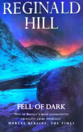The Fell Of Dark by Reginald Hill