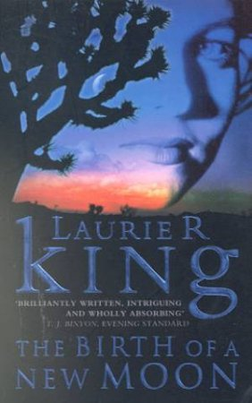 The Birth Of A New Moon by Laurie R King