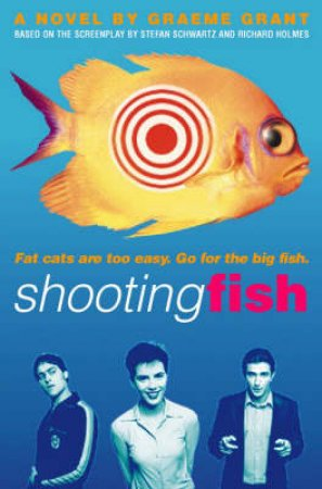 Shooting Fish - Film Tie In by Graeme Grant