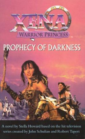 Xena: Warrior Princess: Prophecy Of Darkness - Screenplay by Stella Howard