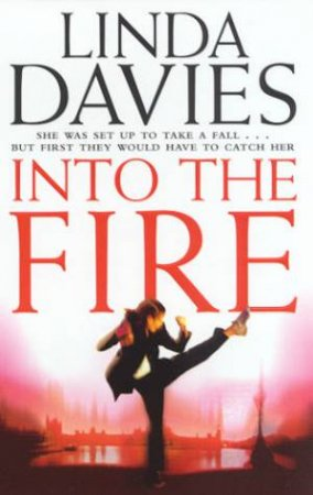 Into The Fire by Linda Davies
