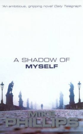 A Shadow Of Myself by Mike Phillips