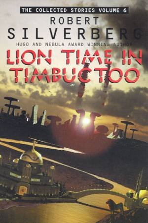 Lion Time In Timbuctoo by Robert Silverberg