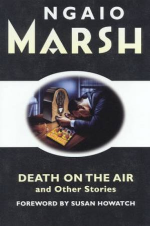 Death On The Air And Other Stories by Ngaio Marsh