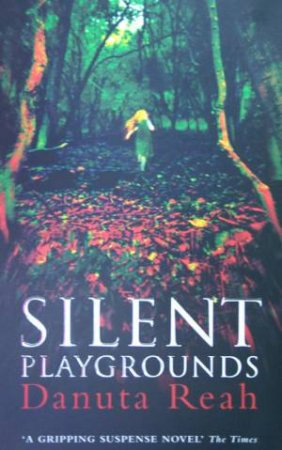 Silent Playgrounds by Danuta Reah