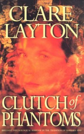 Clutch Of Phantoms by Claire Layton