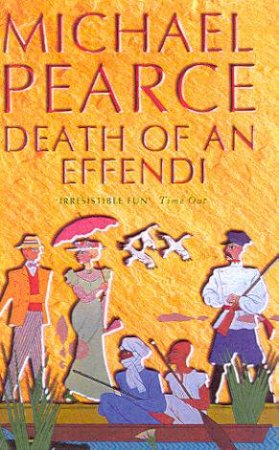 Death Of An Effendi by Michael Pearce