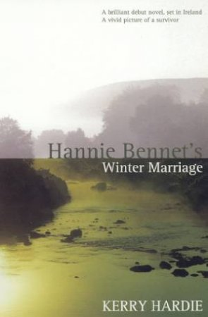Hannie Bennet's Winter Marriage by Kerry Hardie