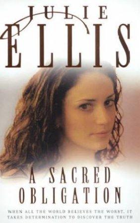 A Sacred Obligation by Julie Ellis