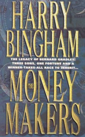 The Money Makers by Harry Bingham