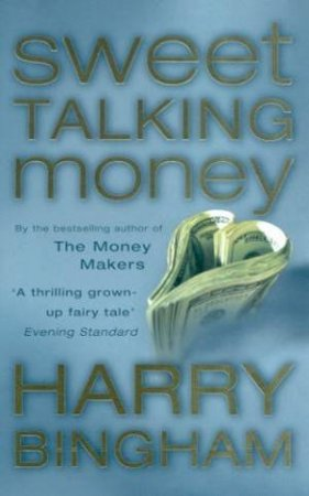 Sweet Talking Money by Harry Bingham