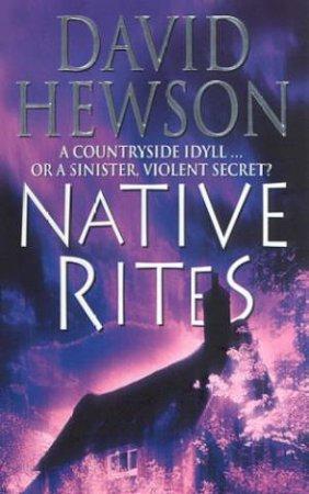 Native Rites by David Hewson