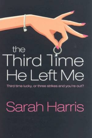 The Third Time He Left Me by Sarah Harris