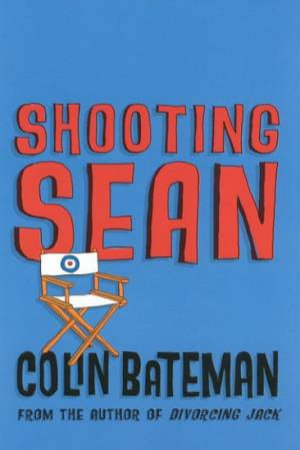 Shooting Sean by Colin Bateman