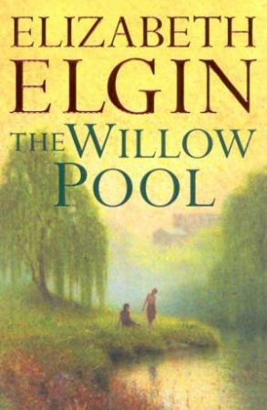 The Willow Pool by Elizabeth Elgin