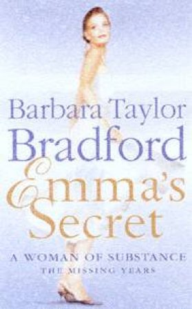 Emma's Secret: A Woman Of Substance: The Missing Years