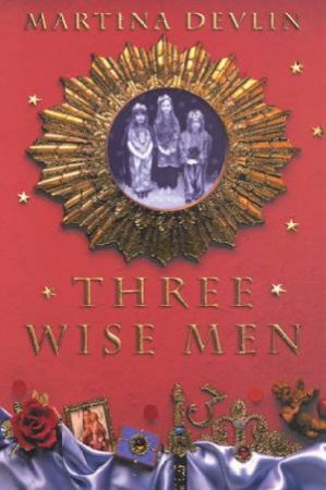 Three Wise Men by Martina Devlin