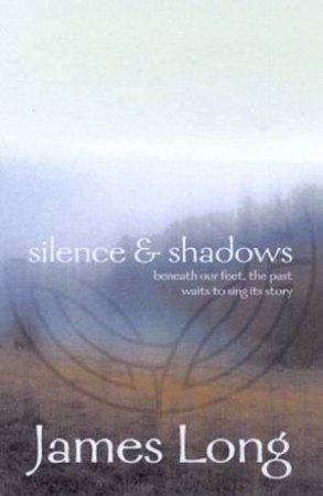 Silence & Shadows by James Long