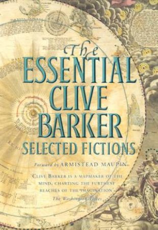 The Essential Clive Barker: Selected Fictions by Clive Barker