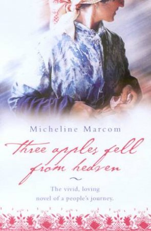 Three Apples Fell From Heaven by Micheline Aharonian Marcom