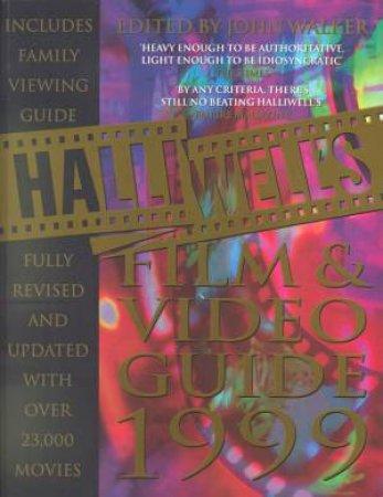Halliwell's Film & Video Guide 1999 by John Walker