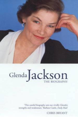 Glenda Jackson: The Biography by Chris Bryant