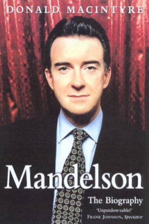Mandelson by Donald MacIntyre